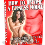 Fitness Model Book: How To Become A Fitness Model.