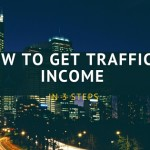 How to Get Traffic & Income in 3 Steps