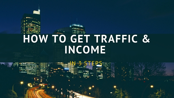 How to Get Traffic & Income